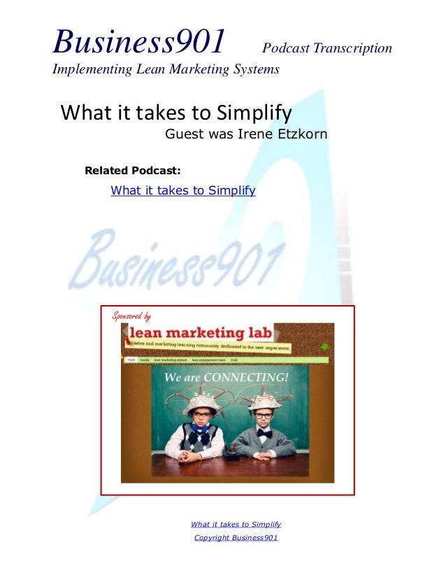 Business901 Podcast Transcription Implementing Lean Marketing Systems What it takes to Simplify Copyright Business901 What...