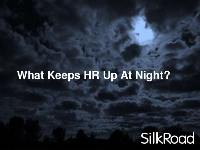What Keeps HR Up At Night?