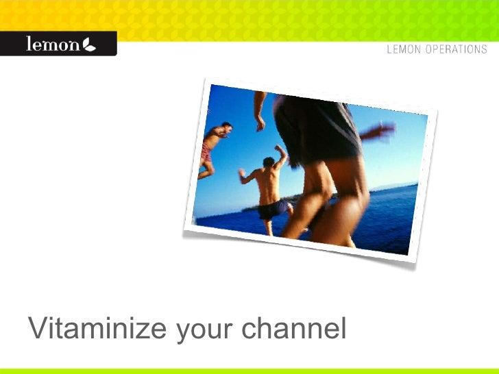 Vitaminize  your  channel