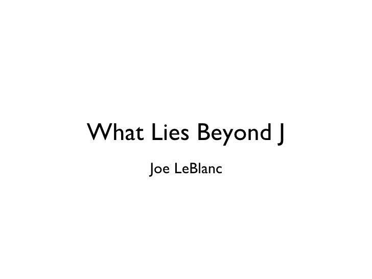 What Lies Beyond J     Joe LeBlanc