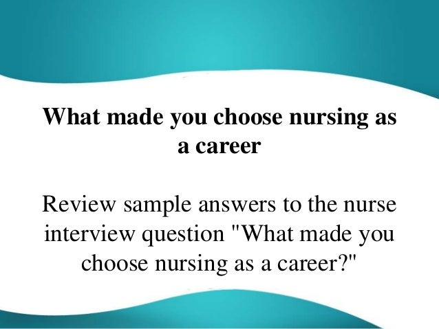 essays on why i chose nursing as a career Examples of reflection in nursing why choose nursing as a career essay why i want to be a nurse anesthetist essay free sample nursing career goals essay.