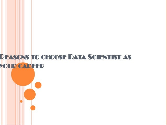REASONS TO CHOOSE DATA SCIENTIST AS YOUR CAREER
