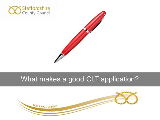 What makes a good CLT application?