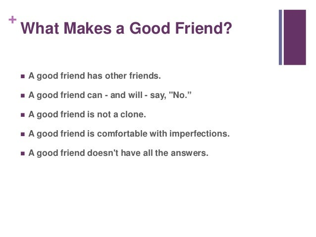 What makes a good friend essay
