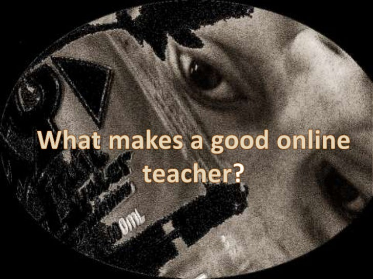 What makes a good online teacher ?