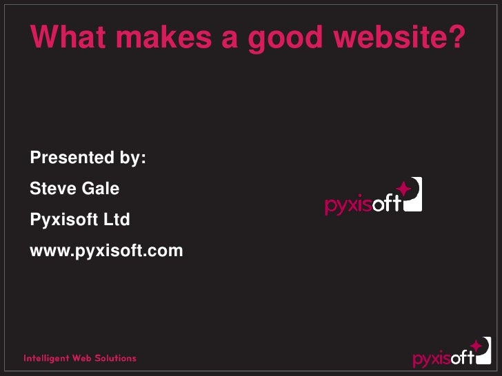 What Makes A Good Website - Central Sth Man Oct. 09