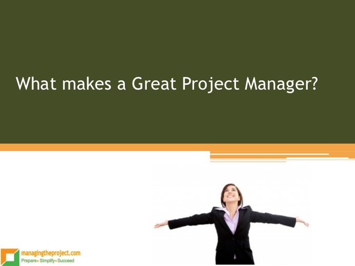 What makes a Great Project Manager?