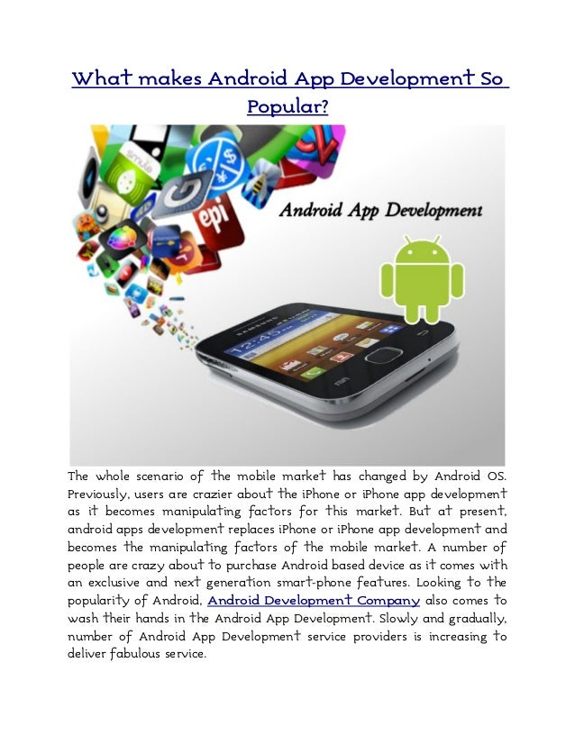What makes Android App Development So              Popular?The whole scenario of the mobile market has changed by Android ...