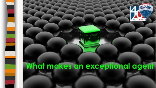 What Makes an Exceptional Agent