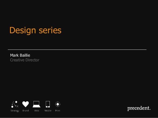 Mark BaillieCreative DirectorDesign series
