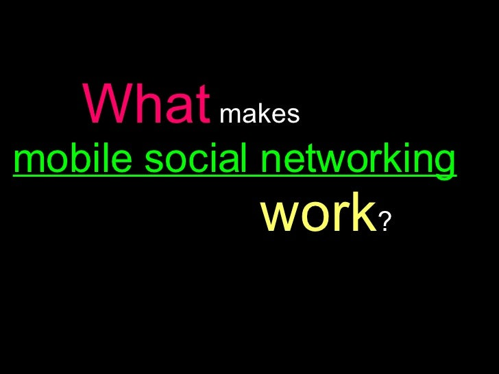 What Makes Mobile Social Netoworking Work