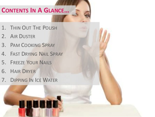 How do you dry nail polish fast?