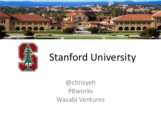 Stanford University @chrisyeh PBworks Wasabi Ventures