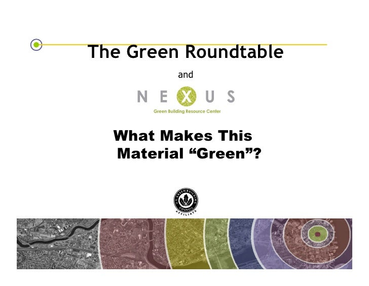 The Green Roundtable                                              and                                           What Makes...