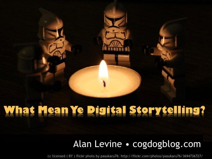 What mean ye storytelling