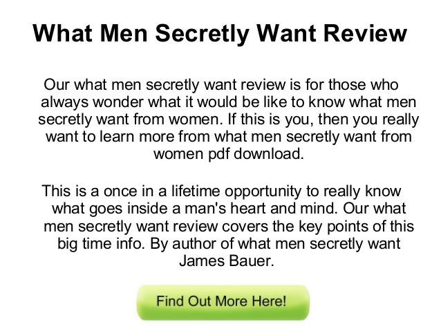 What Men Secretly Want ReviewOur what men secretly want review is for those whoalways wonder what it would be like to know...