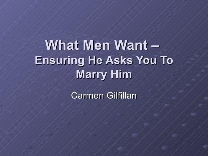 What men want   ensuring he asks you