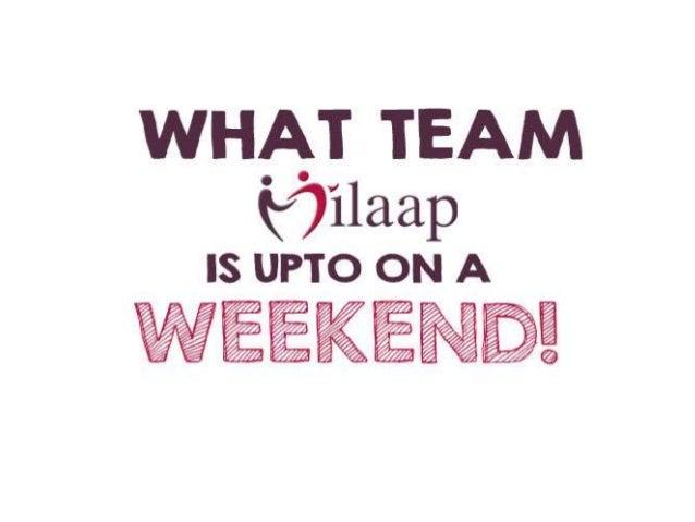 Milaap's Weekend Plan!