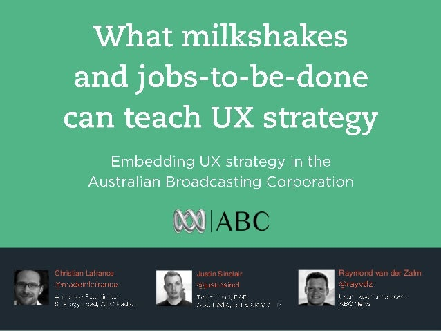 What Milkshakes and Jobs-to-be-done can teach UX