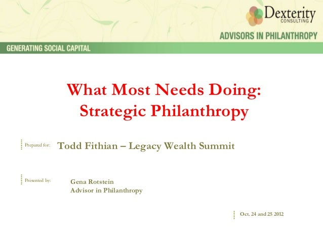 What Most Needs Doing:                  Strategic PhilanthropyPrepared for:                Todd Fithian – Legacy Wealth Su...