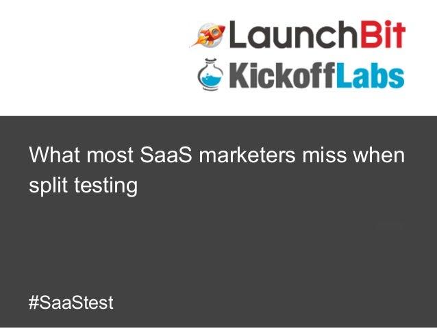 What most SaaS marketers miss when split testing  #SaaStest