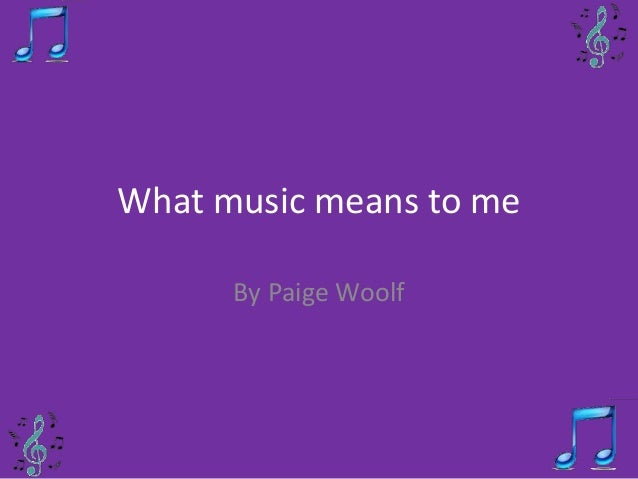 Music Means To Me Essay