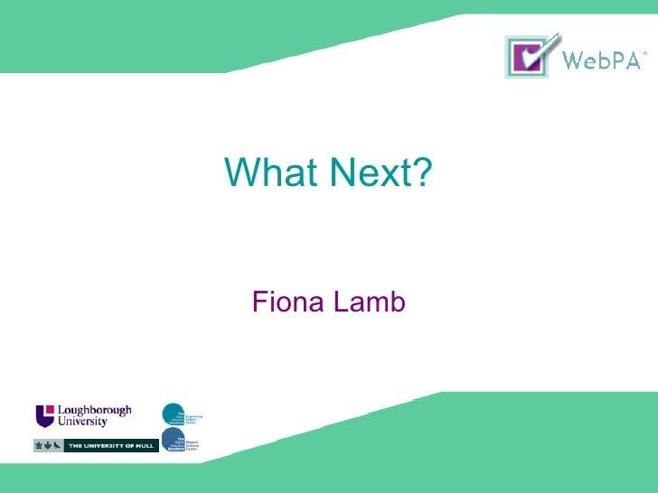 What Next? Fiona Lamb