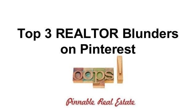 Top 3 REALTOR Blunders on Pinterest