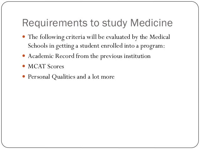 What is required to study medicine in the US ?