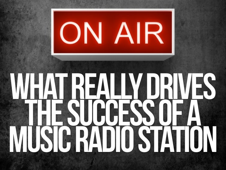 What really drives the success of a  music radio station