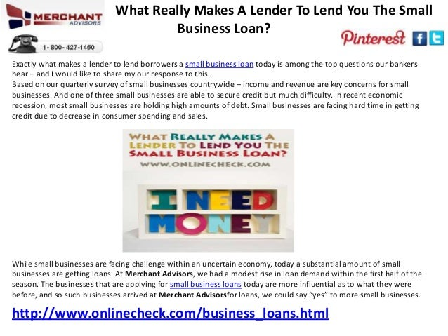 """lend you the small business loans"""