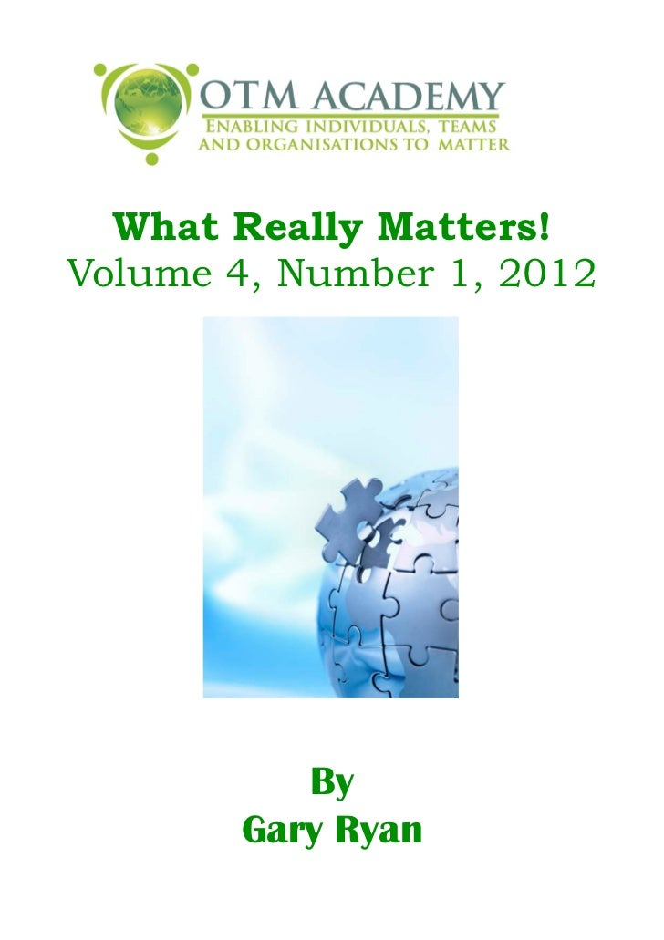 What Really Matters!Volume 4, Number 1, 2012          By       Gary Ryan