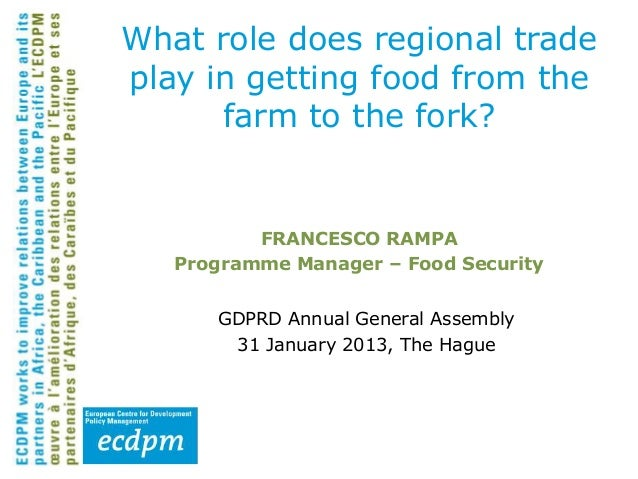 What role does regional tradeplay in getting food from the      farm to the fork?          FRANCESCO RAMPA   Programme Man...