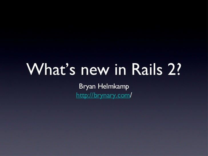 What's new in Rails 2?