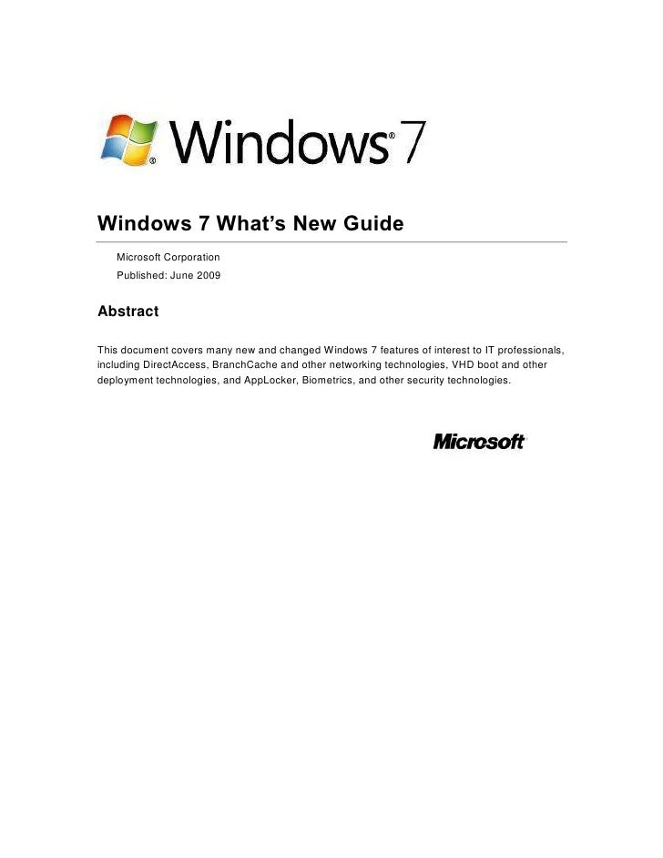 Windows 7 What's New Guide<br />Microsoft Corporation<br />Published: June 2009<br />Abstract<br />This document covers ma...