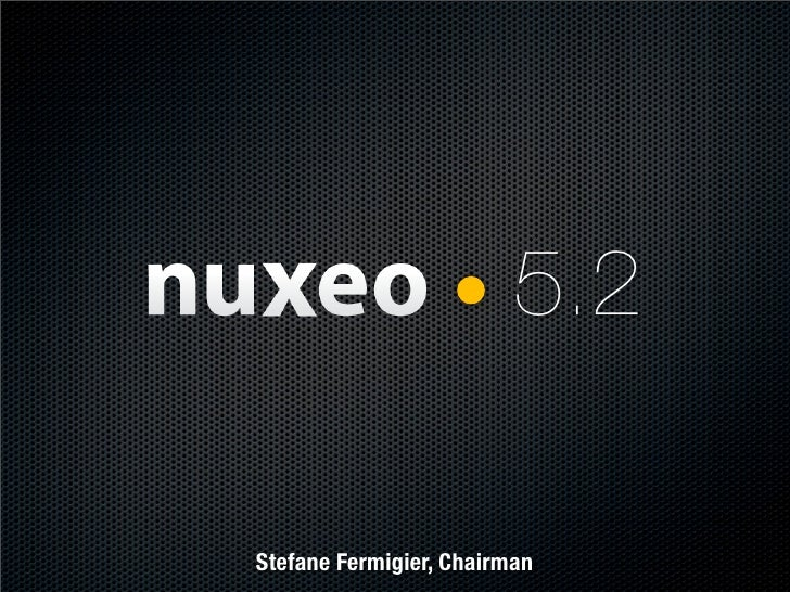 What's new in Nuxeo 5.2? - Solutions Linux 2009