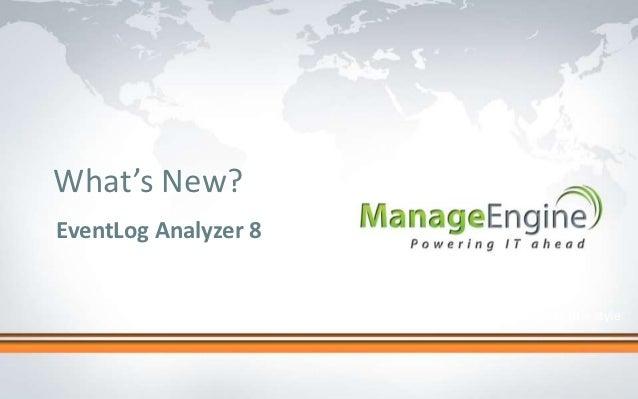 What's New in EventLog Analyzer - Log Management Software