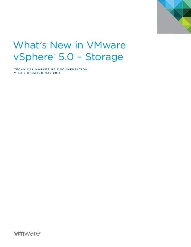 What's New in VMware vSphere™ 5.0 – Storage T E C H N I C A L M A R K E T I N G D O C U M E N TAT I O N v 1 . 0 / U p date...