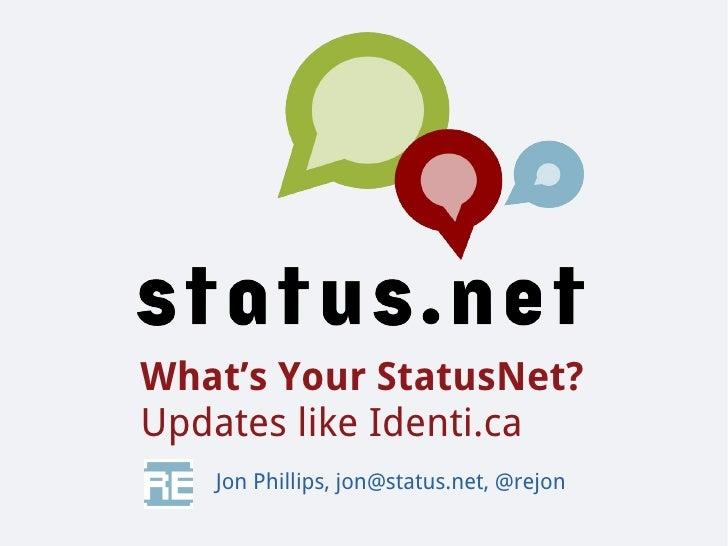 What's Your StatusNet? Updates like Identi.ca