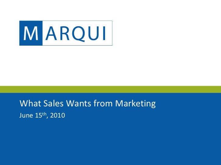 What Sales Wants from Marketing June 15th, 2010
