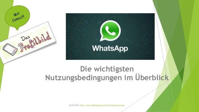 Die wichtigsten Nutzungsbedingungen im Überblick Quelle Bild: https://www.whatsapp.com/img/v2/logo-promo.jpg