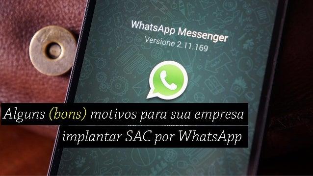 SAC por WhatsApp | Alguns (bons) motivos para você implantar na sua empresa