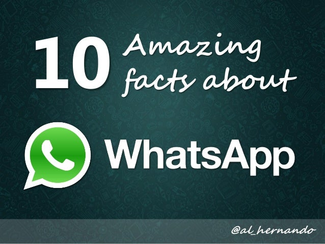 10 Amazing facts about WhatsApp