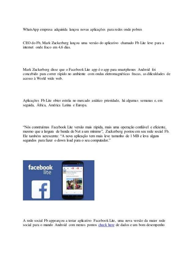 WhatsApp empresa adquirida lançou novas aplicações para redes onde pobres CEO do Fb, Mark Zuckerberg lançou uma versão do ...