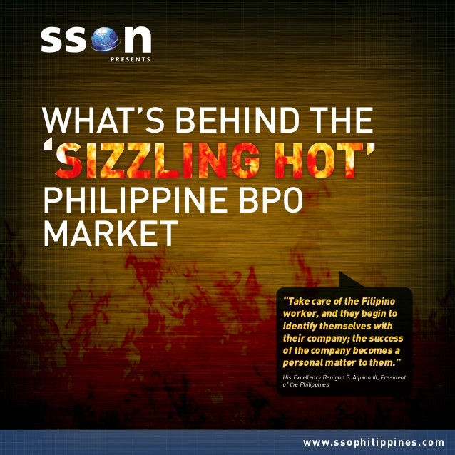 """www.ssophilippines.com What's Behind the Philippine BPO Market """"Take care of the Filipino worker, and they begin to identi..."""