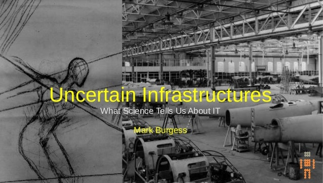 What science tells us about information infrastructure - Mark Burgess