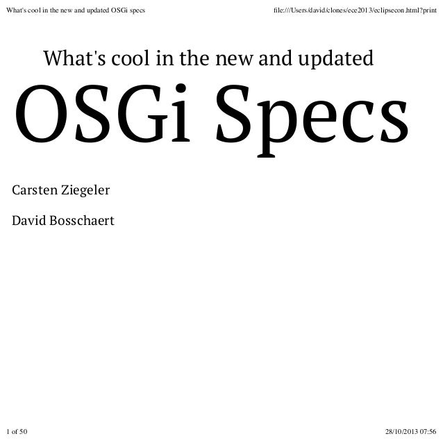 What's cool in the new and updated OSGi specs  file:///Users/david/clones/ece2013/eclipsecon.html?print  What's cool in the...
