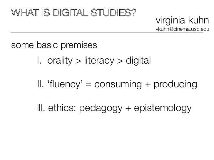 WHAT IS DIGITAL STUDIES?                                       virginia kuhn                                       vkuhn@c...