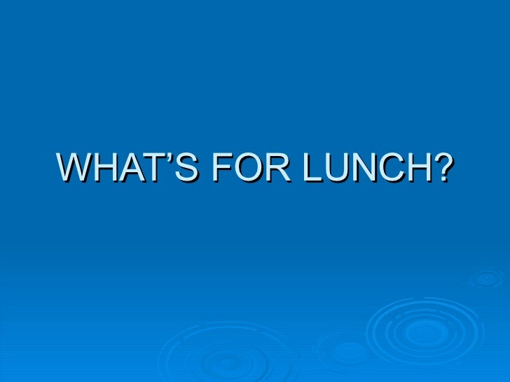 What's for lunch  ianki anita