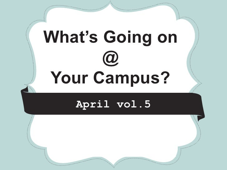 *       *         *What's Going on       @Your Campus?     April vol.5     CRAFT        FAIR